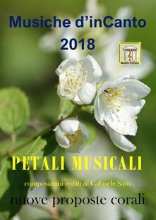 Petali musicali. Musiche d'inCanto 2018 - Cornelio Piccoli - ebook