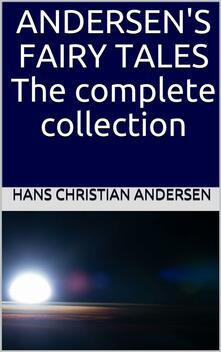 Andersen's fairy tales. The complete collection