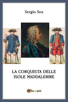 La conquista delle isole Maddalenine - Sergio Seu - copertina
