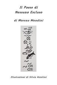 Il paese di Nessuno Escluso. Ediz. illustrata - Morena Mondini - copertina