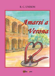 Amarsi a Verona - R. C. Unison - copertina