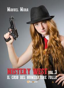 Il caso del numeratore folle. Mystery West. Vol. 3 - Manuel Mura - copertina