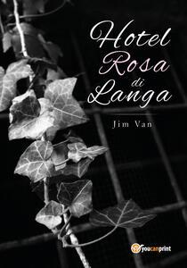 Hotel Rosa di Langa - Jim Van - copertina