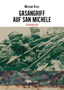 Gasangriff auf San Michele. 29 giugno 1916 - Massimo Vitale - copertina