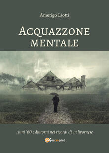 Acquazzone mentale - Amerigo Liotti - copertina