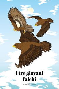 I tre giovani falchi - Marco De Lorenzo - copertina