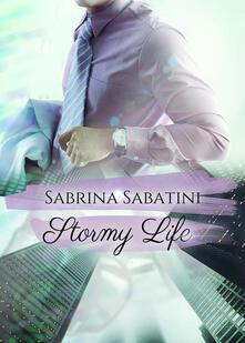Stormy life. Ediz. italiana - Sabrina Sabatini - copertina