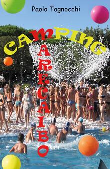Camping Marecaibo - Paolo Tognocchi - copertina
