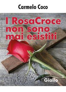 I RosaCroce non sono mai esistiti - Carmelo Coco - copertina
