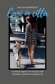 Cani in città - Silvia Desiderati - copertina
