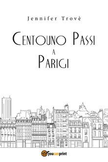 Centouno passi a Parigi - Jennifer Trovè - copertina