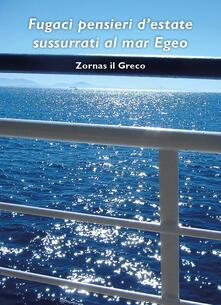 Fugaci pensieri sussurrati al mare Egeo - Zornas il Greco - copertina