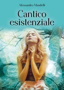 Cantico esistenziale - Alessandro Mandelli - copertina