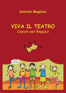 Viva il teatro - Antonio Magliulo - copertina