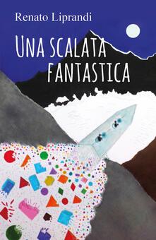 Una scalata fantastica - Renato Liprandi - copertina