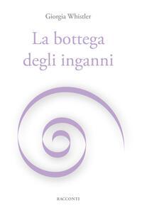 La bottega degli inganni - Giorgia Whistler - copertina