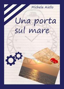 Una porta sul mare - Michela Aiello - copertina