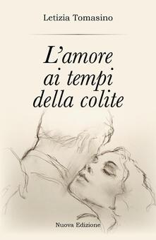 L' amore ai tempi della colite - Letizia Tomasino - copertina