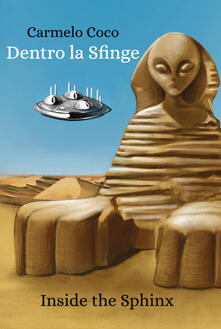 Dentro la sfinge. Inside the Sphinx - Carmelo Coco - copertina