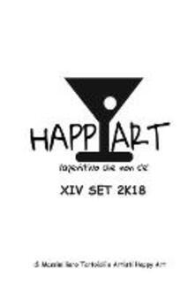Happy Art. L'aperitivo che non c'è. 14 set 2K18. Ediz. illustrata - Massimiliano Tortoioli - copertina