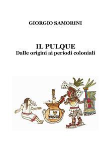 Equilibrifestival.it Il pulque. Dalle origini ai periodi coloniali Image