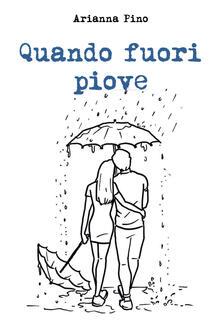 Quando fuori piove - Arianna Pino - copertina