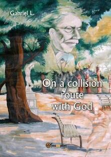 On a collision route with God - Gabriel L. - copertina