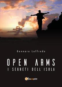 Open arms. I segreti dell'isola - Gennaro Loffredo - copertina