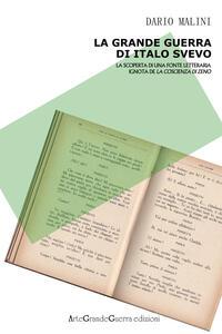 La Grande Guerra di Italo Svevo. La scoperta di una fonte letteraria ignota de «La coscienza di Zeno» - Dario Malini - copertina