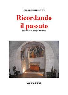 Ricordando il passato - Clotilde Filannino,Sergio Andreoli - copertina