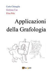 Applicazioni della grafologia - Carlo Chinaglia,Giuliana Cao,Elisa Pitis - copertina