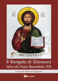 Il Vangelo di Giovanni letto da papa Benedetto XVI - copertina