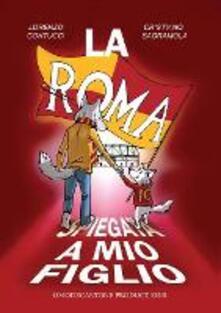La Roma spiegata a mio figlio - Cristiano Sagramola - copertina