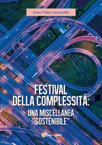 Festival della complessità: una miscellanea «sostenibile» - Enzo Fabio Lauricella - copertina