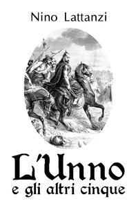 L' unno e gli altri cinque - Gaetano Lattanzi - copertina