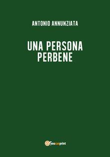 Una persona perbene - Antonio Annunziata - copertina