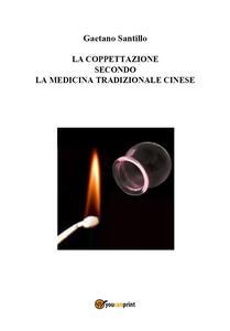 La coppettazione secondo la medicina tradizionale cinese - Gaetano Santillo - copertina