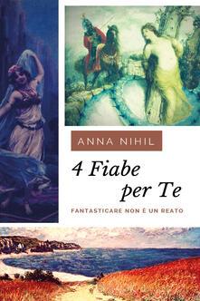 4 fiabe per te - Anna Nihil - copertina