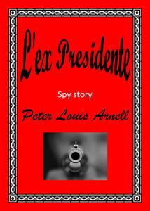 L' ex presidente - Peter Louis Arnell - copertina