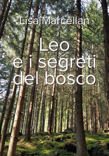 Leo e i segreti del bosco - Lisa Marcellan - copertina