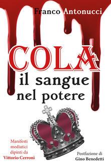 Cola. Il sangue nel potere - Franco Antonucci - copertina