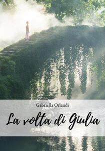La volta di Giulia - Gabriella Orlandi - copertina