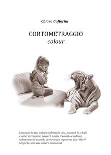 Cortometraggio colour - Chiara Gafforini - copertina