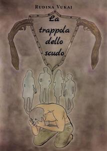 La trappola dello scudo - Rudina Vukaj - copertina