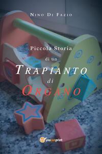 Piccola storia di un trapianto di organo - Nino Di Fazio - copertina