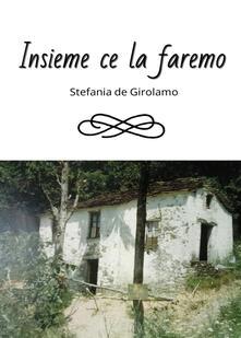 Insieme ce la faremo - Stefania De Girolamo - copertina