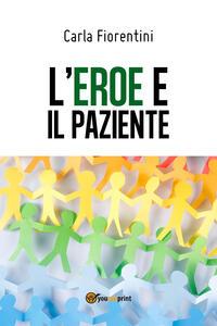L' eroe e il paziente - Carla Fiorentini - copertina