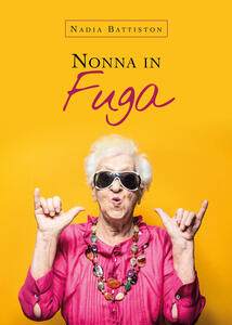Nonna in fuga - Nadia Battiston - copertina