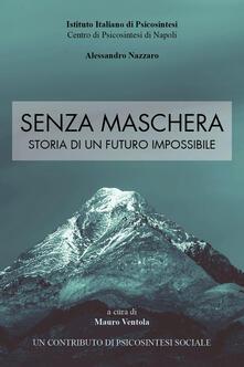 Senza maschera. Storia di un futuro impossibile - copertina