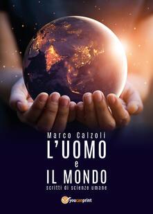 L' uomo e il mondo - Marco Calzoli - copertina